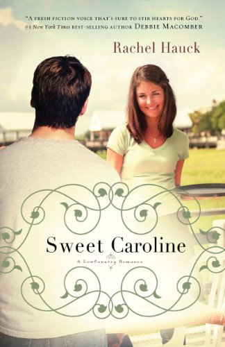 Sweet Caroline (A Lowcountry Romance Book 1) by [Hauck, Rachel]