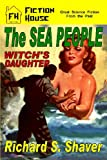 The Sea People/Witch's Daughter, Richard S. Shaver, 1936720434