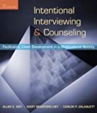 Intentional Interviewing and Counseling : Facilitating Client Development in a Multicultural Society, Ivey, Allen E. and Ivey, Mary Bradford, 0495601268