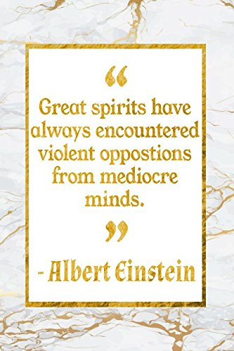 Great Spirits Have Always Encountered Violent Oppositions From Mediocre Minds: Gold Marble Albert Einstein Quote Inspirational Notebook
