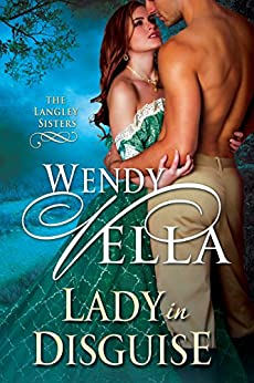 Lady In Disguise (The Langley Sisters Book 1) by [Vella, Wendy]