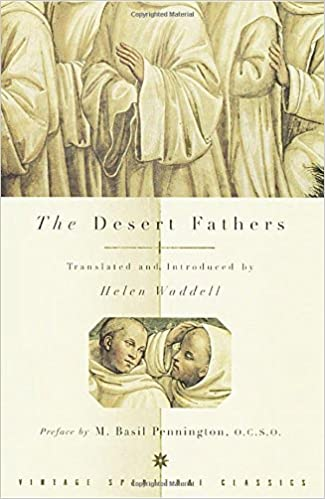 The desert fathers helen waddell basil pennington 9780375700194 the desert fathers helen waddell basil pennington 9780375700194 amazon books fandeluxe Image collections