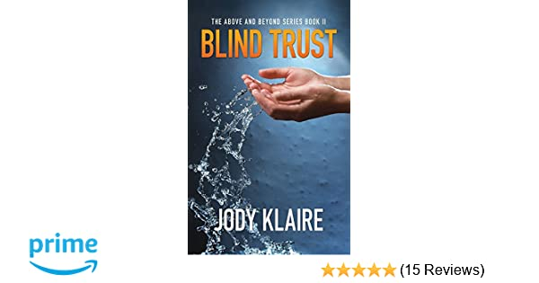 Amazon Blind Trust Above And Beyond 9781939562388 Jody