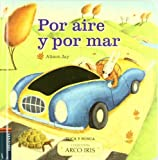 Por aire y por mar / Wheels and Wings (Arco Iris / Rainbow) (Spanish Edition)