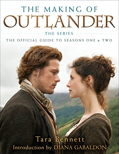 The Making of Outlander: The Series: The Official Guide to Seasons One & Two