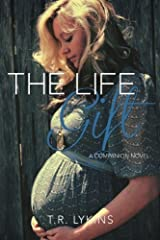 The Life Gift by T R Lykins (2014-09-30) Paperback