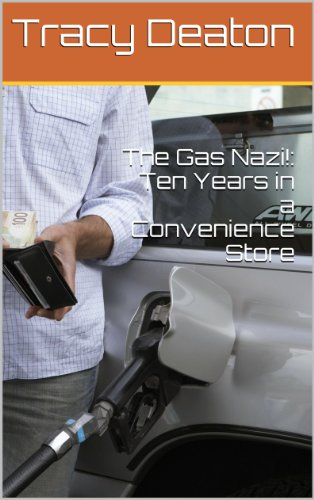 The Gas Nazi!: Ten Years in a Convenience Store