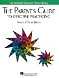 The Parent's Guide to Effective Practicing, Nancy O'Neill Breth, 1423419677
