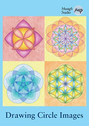 Drawing Circle Images: How to Draw Artistic Symmetrical Images with a Ruler and Compass