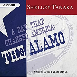 A Day That Changed America: The Alamo Audiobook