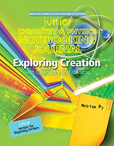 Exploring Creation with Chemistry and Physics, Junior Notebooking Journal