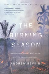 The Burning Season: The Murder of Chico Mendes and the Fight for the Amazon Rain Forest Paperback