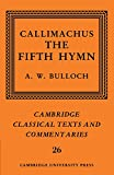 img - for Callimachus: The Fifth Hymn: The Bath of Pallas (Cambridge Classical Texts and Commentaries) book / textbook / text book