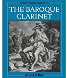 img - for The Baroque Clarinet (Oxford Early Music Series) book / textbook / text book
