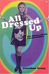 All Dressed Up: The Sixties and the Counterculture