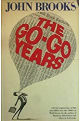The go-go years by John Brooks (1973-05-03) Hardcover