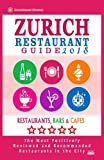 img - for Zurich Restaurant Guide 2018: Best Rated Restaurants in Zurich, Switzerland - 500 Restaurants, Bars and Caf s recommended for Visitors, 2018 book / textbook / text book
