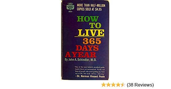 How To Live 365 Days A Year John Schindler Amazon Books
