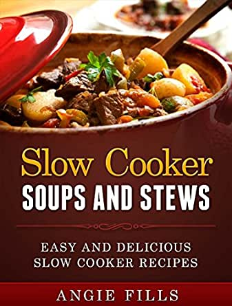 Slow cooker soups and stews easy and for Delicious slow cooker soup recipes