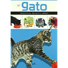 El gato/ The Cat: Caracteristicas, educacion y cuidados/ Characteristics, Education and Care (Spanish Edition)