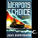 Weapons of Choice: Axis of Time, Book 1 Audiobook by John Birmingham Narrated by Jay Snyder