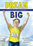 #5: Dream Big: A True Story of Courage and Determination