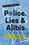 img - for Police, Lies and Alibis: The True Story of a Front Line Officer book / textbook / text book
