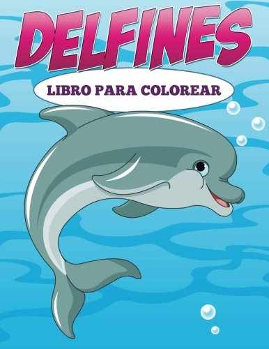 Read Online Delfines: Libro Para Colorear (Spanish Edition) PDF