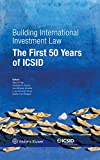 img - for Building International Investment Law. The First 50 Years of ICSID book / textbook / text book