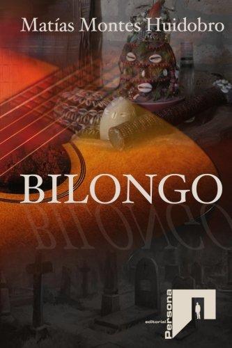 Bilongo (Spanish Edition) [Matias Montes Huidobro] (Tapa Blanda)
