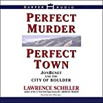Perfect Murder, Perfect Town: JonBenet and the City of Boulder | Lawrence Schiller