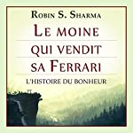 Le Moine Qui Vendit Sa Ferrari [The Monk Who Sold His Ferrari] | Robin S. Sharma