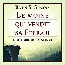 Le Moine Qui Vendit Sa Ferrari [The Monk Who Sold His Ferrari]   Livre audio Auteur(s) : Robin S. Sharma Narrateur(s) : Bertrand Maudet