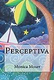 Perceptiva, Mónica Moser, 1470009900