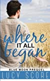 Where it all Began: A Small Town Love Story (Blue Moon)