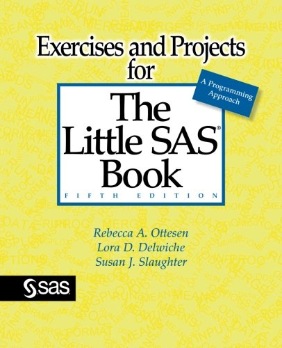 Exercises and Projects for The Little SAS Book, Fifth Edition (Statistics For Engineering And The Sciences 5th Edition)