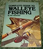 Complete Guide to Walleye Fishing, Art Moraski, 0932558127