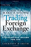 img - for How to Make a Living Trading Foreign Exchange: A Guaranteed Income for Life Hardcover February 2, 2010 book / textbook / text book