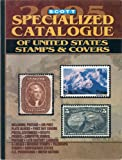 Scott Specialized Catalogue of U. S. Stamps and Covers 2005, James E. Kloetzel, 0894873385