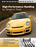 img - for High-Performance Handling for Street or Track: Vehicle dynamics, suspension mods & setup - Anti-roll bars, camber adjust (Motorbooks Workshop) by Don Alexander (2013-02-15) book / textbook / text book