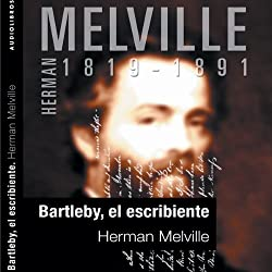 Bartleby, el escribiente [Bartleby the Scrivener]