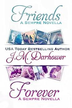Friends & Forever: Sempre Novellas by [Darhower, J.M.]