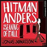 Hitman Anders and the Meaning of It All | Jonas Jonasson