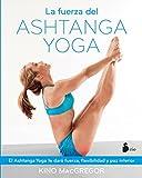 La fuerza del Ashtanga Yoga / The Power of Ashtanga Yoga