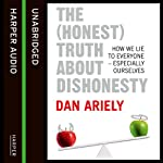 The (Honest) Truth about Dishonesty: How We Lie to Everyone - Especially Ourselves | Dan Ariely