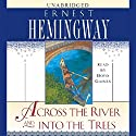 Across the River and Into the Trees Audiobook by Ernest Hemingway Narrated by Boyd Gaines