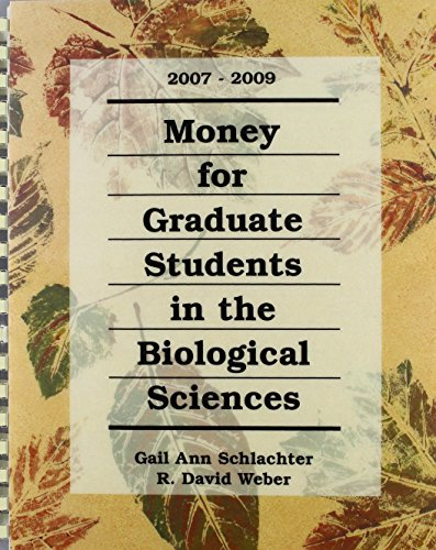Money for Graduate Students in the Biological Sciences, 2007-2009