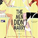 The Men I Didn't Marry Audiobook by Janice Kaplan, Lynn Schnurnberger Narrated by Susan Denaker