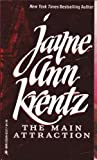 The Main Attraction, Jayne Ann Krentz, 0373833172