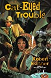 Cat-Eyed Trouble, Robert E. Skinner, 1575662507